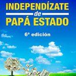 Opinión del libro: Independízate de papá estado