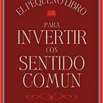 Opinión del libro: El pequeño libro para invertir con sentido común