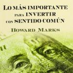 Opinión del libro: Lo más importante para invertir con sentido común