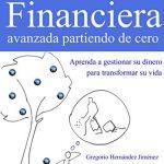 Opinión del libro: Educación financiera avanzada partiendo de cero