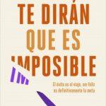 Opinión del libro: Te dirán que es imposible