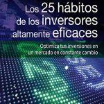 Opinión del libro: Los 25 hábitos de los inversores altamente eficaces