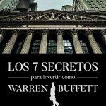 Opinión del libro: Los 7 secretos para invertir como Warren Buffett
