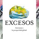 Opinión del libro: Excesos, amenazas a la prosperidad global